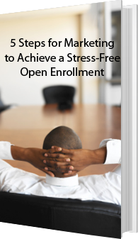 HighRoads - 5 Steps for Marketing to Achieve a Stress-Free Open Enrollment